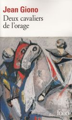 Deux cavaliers de l'orage  - Jean Giono
