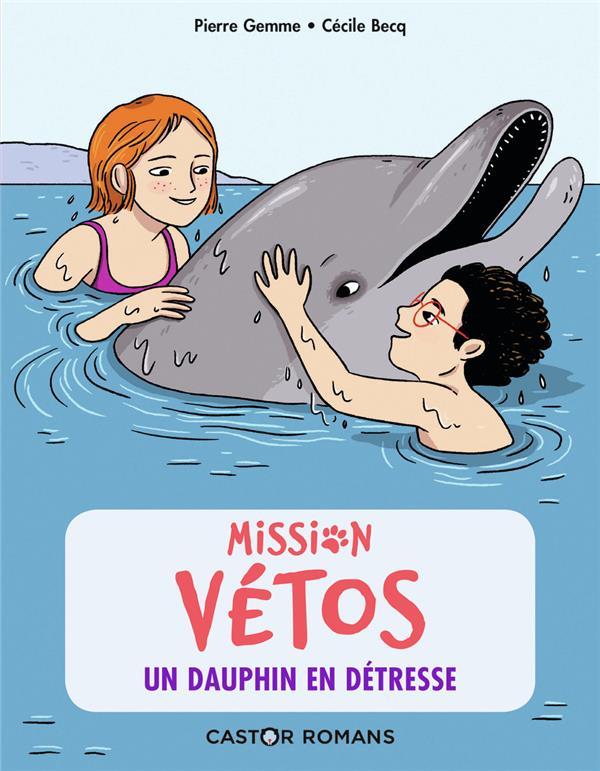 Mission vétos T.4 ; un dauphin en détresse