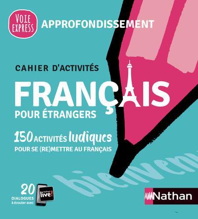 Français pour étrangers ; cahier d'activités ; approfondissement (édition 2021)