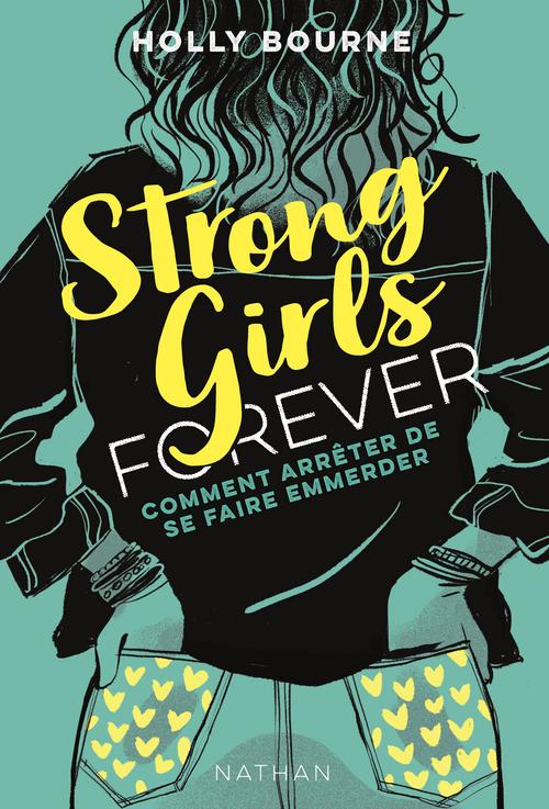 strong girls forever t.3 ; comment arrêter de se faire emmerder