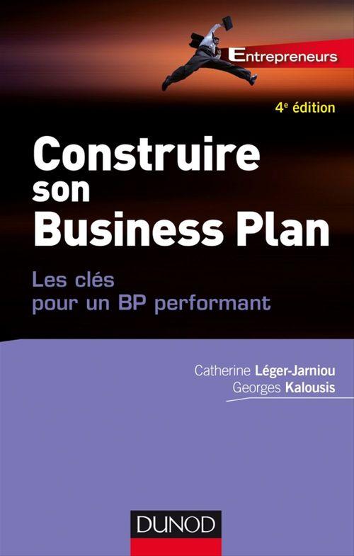 Construire son business plan ; les clés pour un BP performant (4e édition)