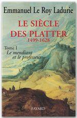 Le Siècle des Platter (1499-1628)  - Emmanuel Le Roy Ladurie