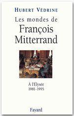 Vente Livre Numérique : Les Mondes de François Mitterrand - Nouvelle édition  - Hubert Védrine