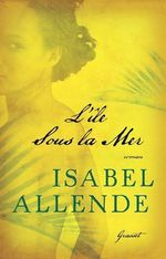 L'île sous la mer  - Isabel Allende