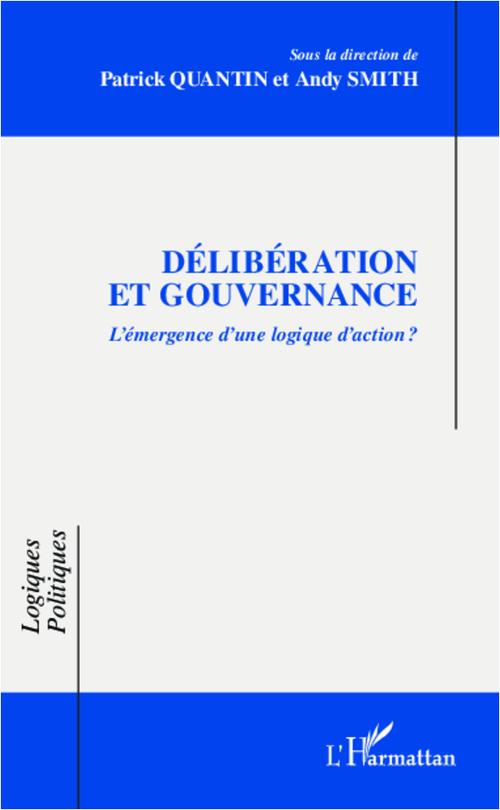 Délibération et gouvernance ; l'émergence d'une logique d'action ?