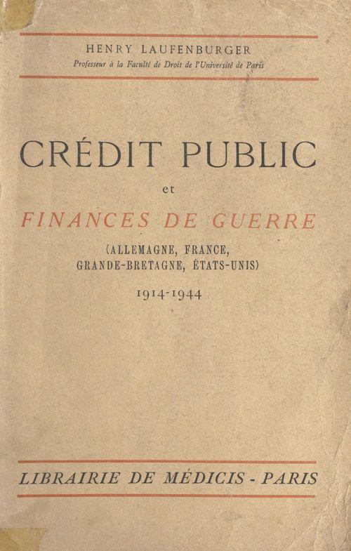 Crédit public et finances de guerre, 1914-1944 (Allemagne, France, Grande-Bretagne)
