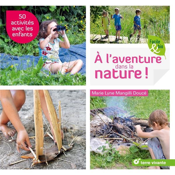 à l'aventure dans la nature ! 50 activités avec les enfants