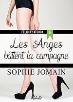 Vente Livre Numérique : Felicity Atcock t.5 ; les anges battent la campagne  - Sophie Jomain