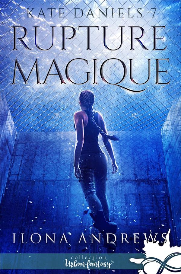 Kate Daniels t.7 ; rupture magique