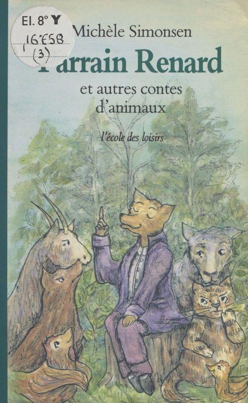 Parrain renard et autre contes d animaux
