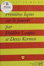 Vente EBooks : Premières leçons sur le pouvoir  - Frédéric Laupies - Denis Kermen