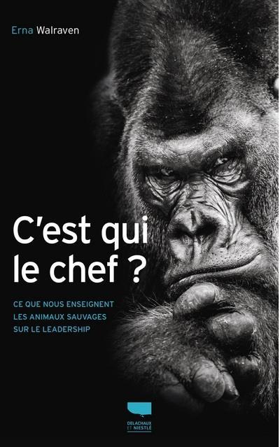 C'est qui le chef ? ce que nous enseignent les animaux sauvages sur le leadership