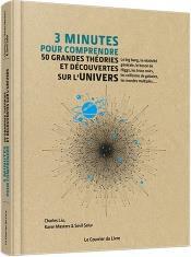 3 minutes pour comprendre ; 50 grandes théories et découvertes sur l'univers