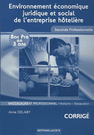 Environnement économique, juridique et social de l'entreprise hôtelière ; 2nde professionnelle hôtellerie-restauration ; corrigé