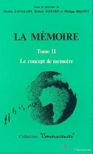La memoire - tome 2 : le concept de memoire