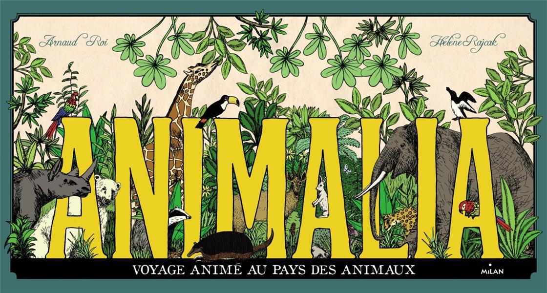 Animalia ; voyage animé au pays des animaux