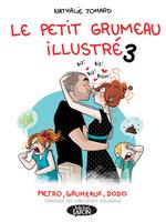 Vente Livre Numérique : Le petit grumeau illustré - tome 3 Métro, grumeaux, dodo  - Nathalie Jomard