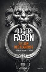 Le lion des Flandres ; Front Populaire, 1936  - Roger Facon