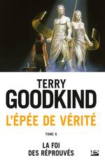 La Foi des réprouvés  - Terry Goodkind