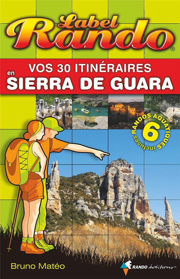 Vos 30 itinéraires en Sierra de Guara