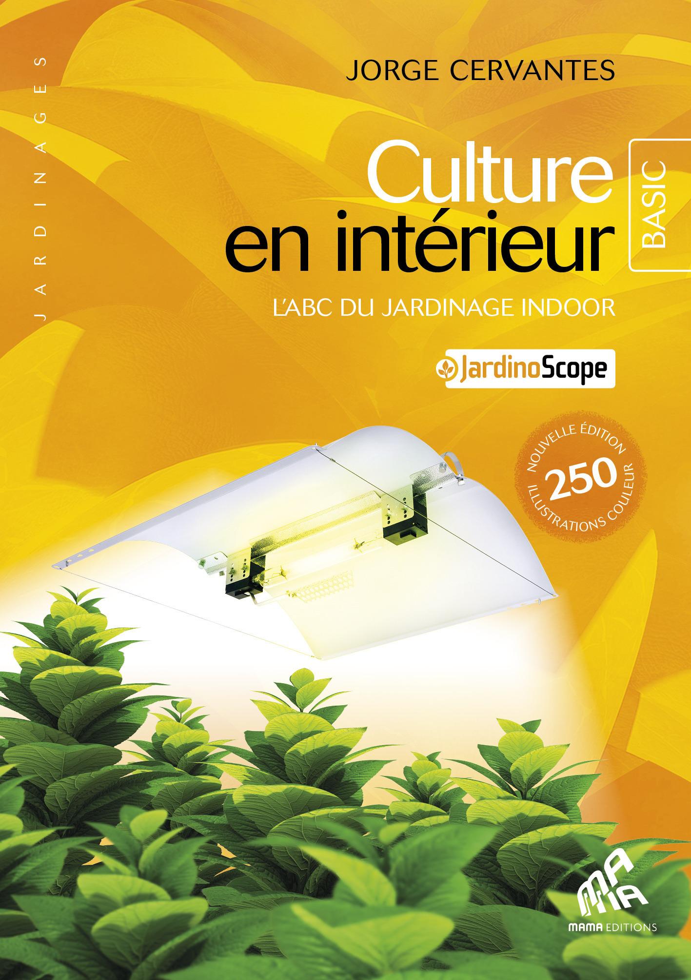 Culture en intérieur ; l'abc du jardinage indoor