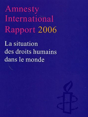 Rapport annuel 2006 amnesty international ; la situation des droits humains dans le monde