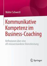 Kommunikative Kompetenz im Business-Coaching  - Walter Schwertl