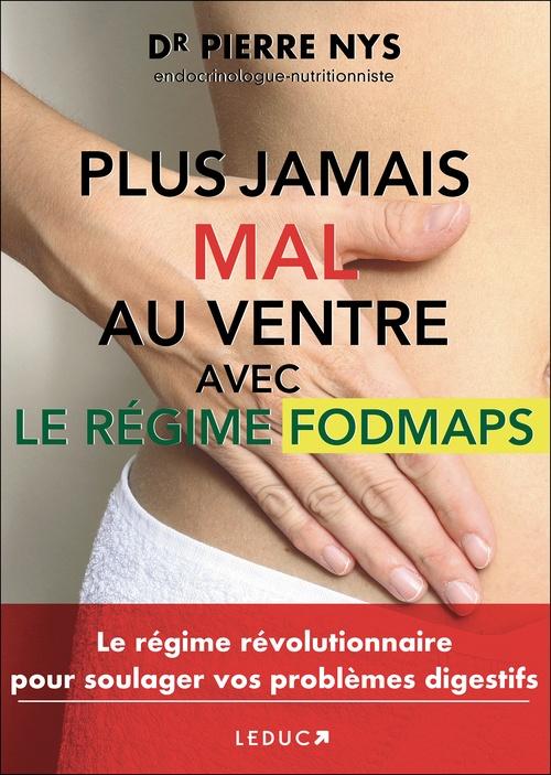 Plus jamais mal au ventre avec le régime Fodmaps  - Pierre Nys