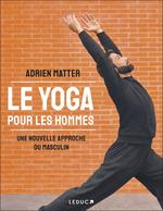 Le yoga pour les hommes  - Adrien Matter - Nathalie Ferron