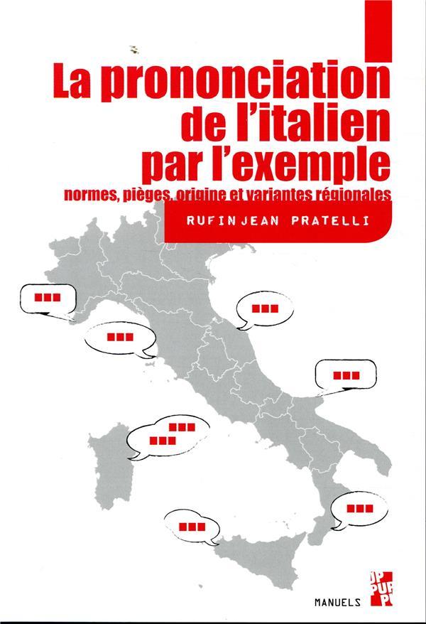 La prononciation de l'italien ; origine, normes, pièges et variantes régionales