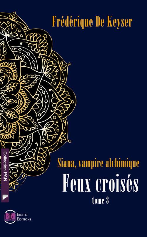 Siana, Vampire Alchimique - Feux croisés