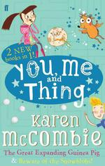 Vente EBooks : You Me and Thing: The Great Expanding Guinea Pig & Beware of the Snowb  - McCombie Karen