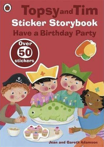 Topsy and Tim sticker storybook ; have a birthday party