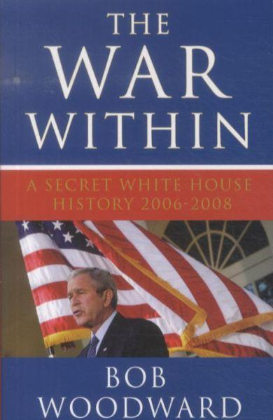 The War Within ; A Secret White House History 2006-2008