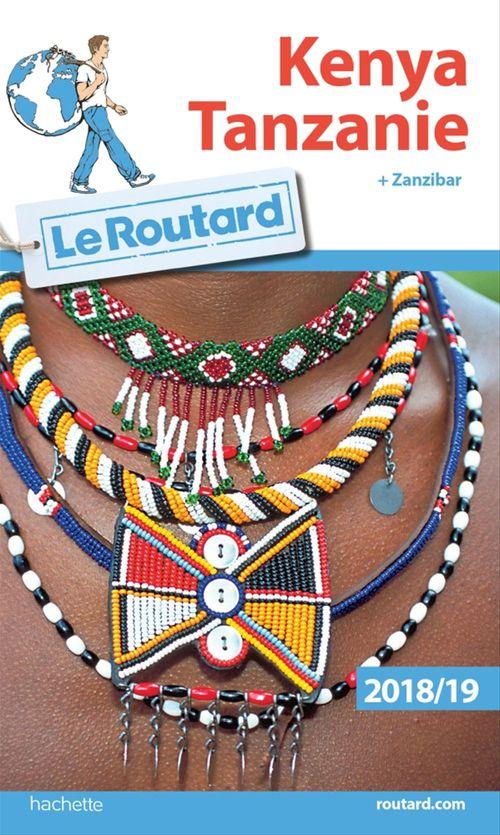 Guide du Routard ; Kenya Tanzanie (édition 2018/2019)
