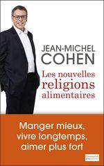 Vente Livre Numérique : Les nouvelles religions alimentaires  - Jean-Michel COHEN