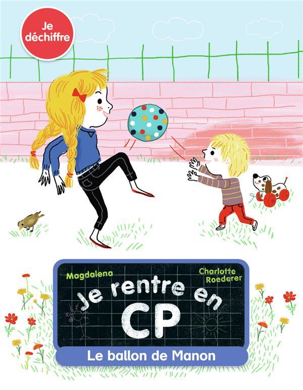 Je rentre en CP T.7 ; le ballon de Manon