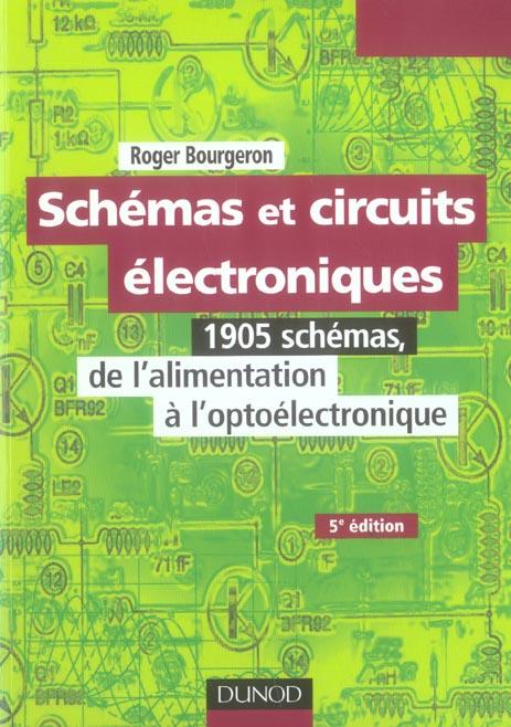 Schemas Et Circuits Electroniques - Tome 1 - 5eme Edition