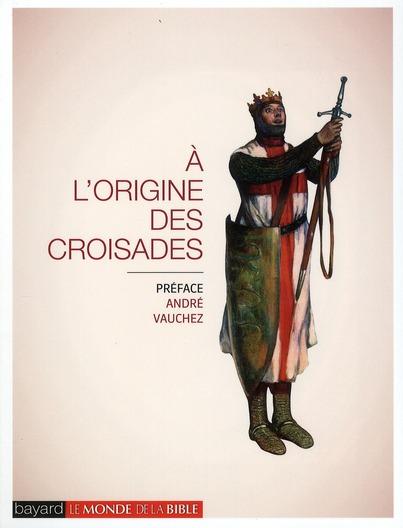 A L'Origine Des Croisades