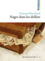 Vente EBooks : Nager dans les dollars  - François MARCHAND