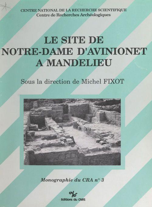 Le site de Notre-Dame d'Avinionet à Mandelieu  - Fixot Michel
