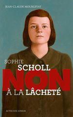 """Vente EBooks : Sophie Scholl : """"Non à la lâcheté""""  - Jean-Claude Mourlevat"""