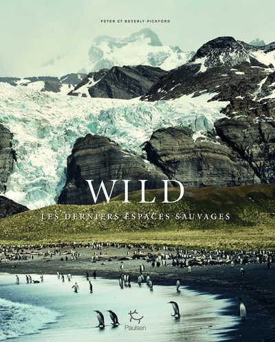 Wild ; les derniers espaces sauvages