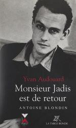Vente EBooks : Monsieur Jadis est de retour  - Yvan Audouard