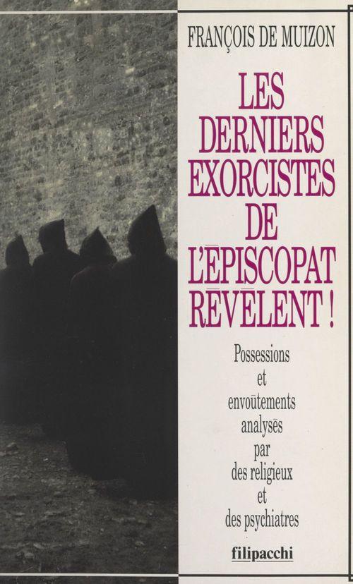 Les derniers exorcistes de l'épiscopat révèlent !