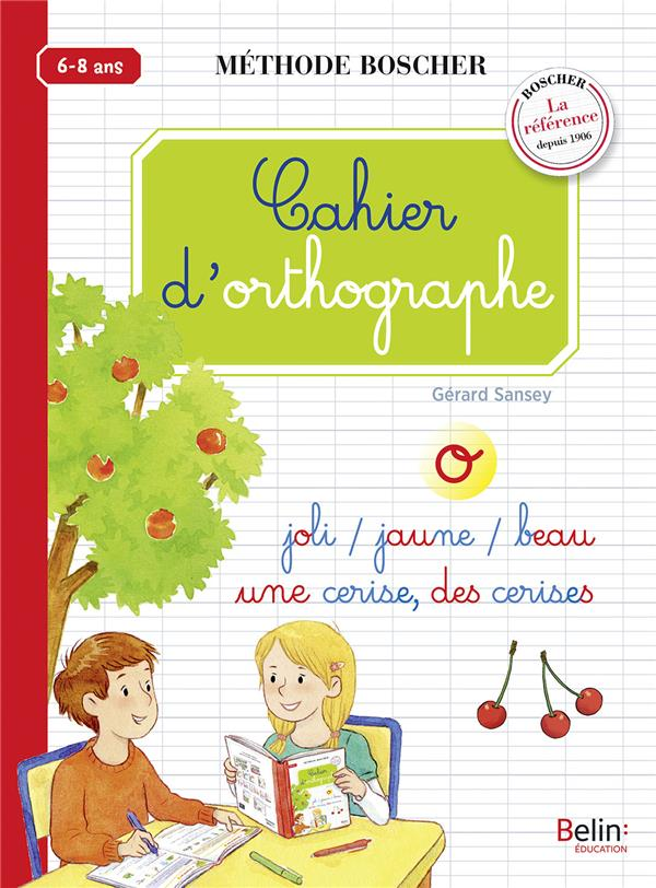 Cahier d'orthographe ; 6/8 ans