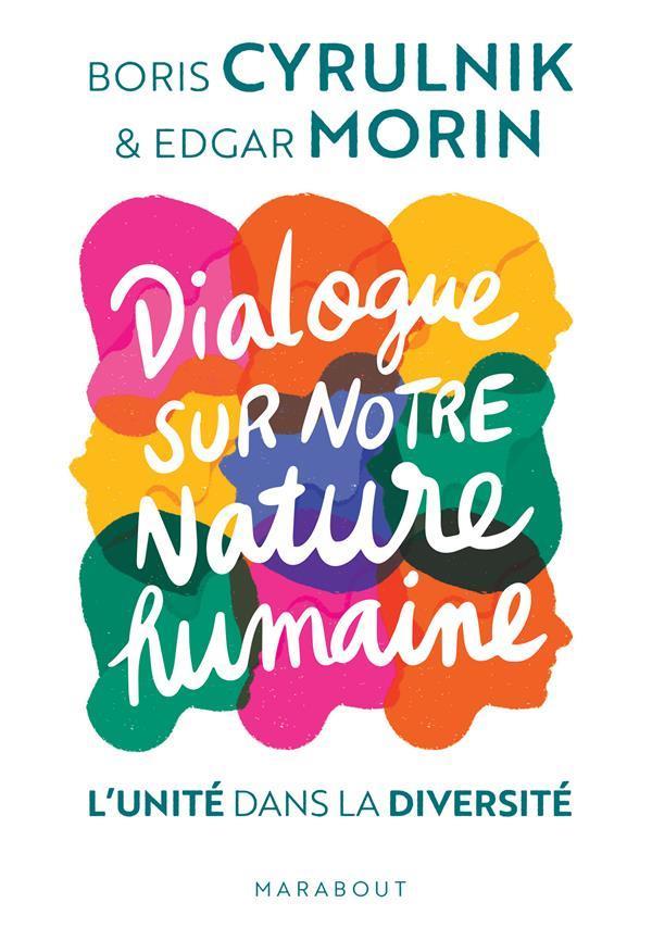 Dialogue sur notre nature humaine ; l'unité dans la diversité