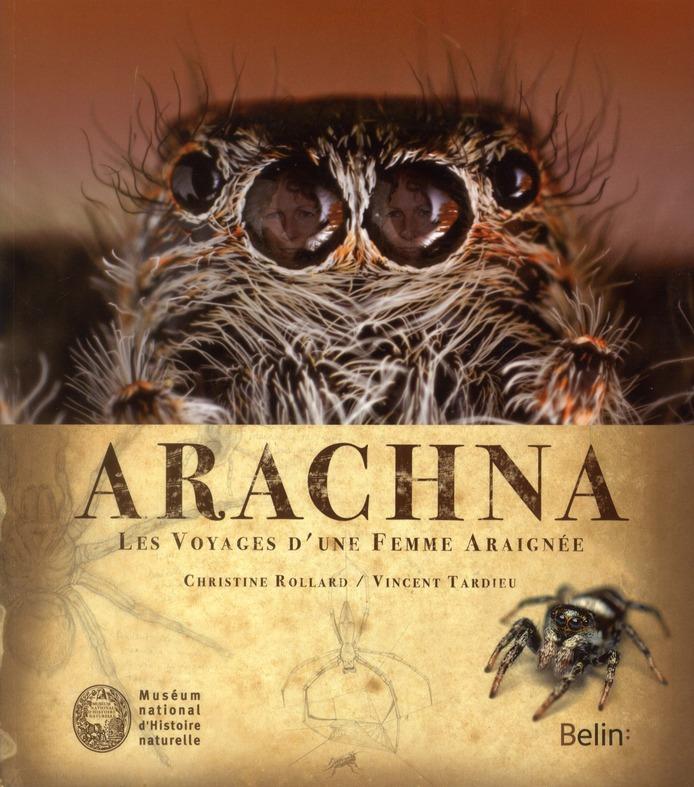 Arachna : les voyages d'une femme araignée