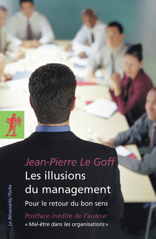 Les illusions du management ; pour le retour du bon sens