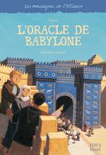 Vente EBooks : Les messagers de l'alliance t.4 ; l'oracle de Babylone  - Jean-Michel Touche